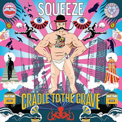 Squeeze - Cradle to the...