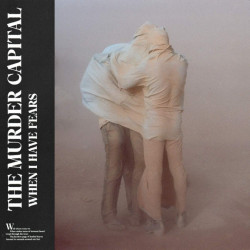The Murder Capital - When I...