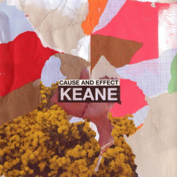 Keane - Cause and effect,...
