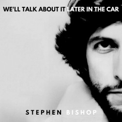 Stephen Bishop - We'll talk...